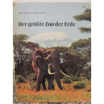 Libreriaweb Der Grosste Zoo Der Erde - Arthur Lindgens