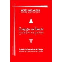 Conjugar En Frances - ¡¡ Incluye Cd De Ejercicios Y Más !!