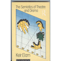The Semiotics Of Theatre And Drama By Keir Elam