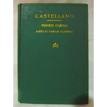Castellano Primer Curso Por Aurelio Garcia Elorrio
