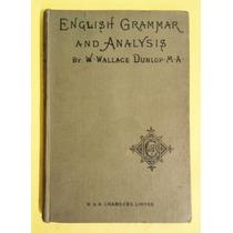 English Grammar And Analysis W. Dunlop Ingles Circa 1925