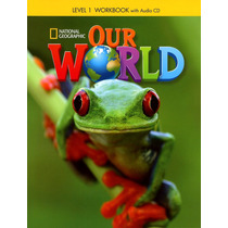 Our World 1 - Workbook With Audio Cd - Cengage Larning