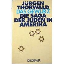 Das Gewürz Die Saga Der Juden In Amerika Jürgen Thorwald
