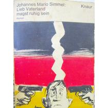 Johannes Mario Simmel: Lieb Vaterland Magst Ruhig Sein