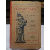 Antiguo Libro Idioma Frances, Grammaire Cours Superieur