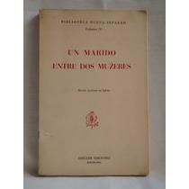 Un Marido Entre Dos Muzeres Novela Anonima En Ladino Ameller