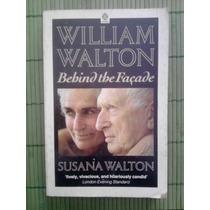 Susana Walton - William Walton Behind The Façade