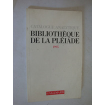 Catalogue Analytique Bibliotéque De La Pléiade. 1995.