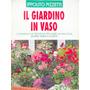 Il Giardino In Vaso Ippolito Pizzetti Le Guide Di Casaviva
