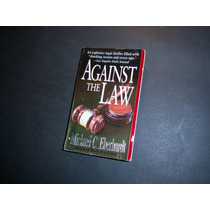 Against The Law. Michael C Eberhardt