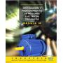 Instalación Motores Eléctricos Trifásicos. Libro Digital