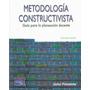 Metodología Constructivista. Julio Pimienta. Libro Digital