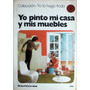 Yo Pinto Mi Casa Y Mis Muebles - Ed. Kapelusz