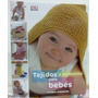 Tejidos Y Accesorios Para Bebés Libro Completo Planeta