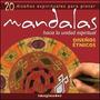 Mandalas - Hacia La Unidad Espiritual - 20 Diseños Etnicos