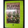 Catálogo De Nombres Vulgares Y Científicos De Plantas Mexica