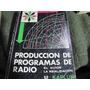 Produccion De Programas De Radio. Guion Y Realizacion.kaplun