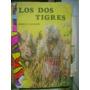 Los Dos Tigres. Emilio Salgari. Col Robin Hood
