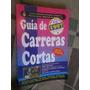 Guia De Carreras Cortas 1997(dirigida Por Lic Juan Lazara)