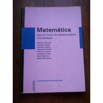 Matematica Para El Curso De Aprestamiento Universitario.