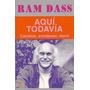 Aqui , Todavia - Ram Dass - Kairos