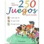 Los Mejores 250 Juegos Para Todos - Ed. Parramón