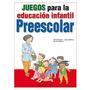 Juegos Para La Educación Infantil - Parramón - Novedad!!!