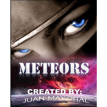 Meteors By Juan Mayoral