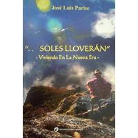 Y Soles Lloverán - José Luis Parise - Envíos A Todo El País