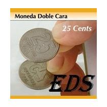 Moneda Doble Cara Nacional (25 Ctvos) Unica En El Mercado!
