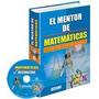 Matematicas- El Mentor De- Con Ejercicios Resueltos Cd-rom