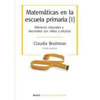 Matemáticas En La Escuela Primaria [i].- C. Broitman.-paidós