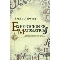 Expediciones Matemáticas Framk J. Swetz Esfera De Los Libros