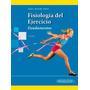 Fisiologia Del Ejercicio, Fundamentos - Katch, Libro