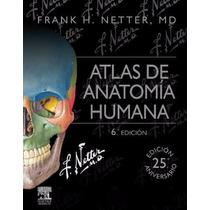 Netter Atlas De Anatomía Humana 6ed/2015 Novedad Oportunidad