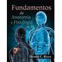 Libro Fundamentos De Anatomía Y Fisiología, 3a. Ed.