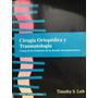 Cirugía Ortopédica Y Traumatología. Loth. Mosby