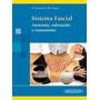 Sistema Fascial, Anatomía, Valoración Y Tratamiento - Libro