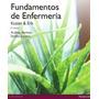 Fundamentos De Enfermería Kozier Y Erb 9a Ed 1 Y 2 Digital.