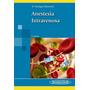 Anestesia Intravenosa-vanegas Saavedra-ediciòn.3a 2014