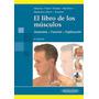 El Libro De Los Musculos-valerius Y Otros + Titulos Del Tema