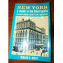 New York. A Guide To The Metropolis - Gerard R. Wolfe