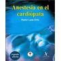 Anestesia En El Cardiópata. Luna Ortiz. Libro Digital