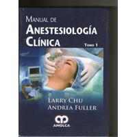 Manual De Anestesia Clinica - 2 Volumenes - Larry Chu
