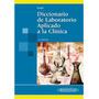 Diccionario De Laboratorio Aplicado A La Clínica - Angel M