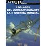 Aviones En Combate: Los Ases Del Corsair Durante La 2° Gm