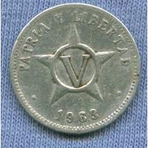 Cuba 5 Centavos 1963 * Patria Y Libertad *