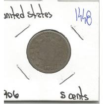 Estados Unidos Moneda 5 Centavos Liberty De 1906