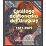 Uruguay - Catalogo De Monedas Sin Uso 1831-2009 Bolsillo