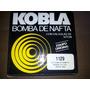 Bomba De Nafta Kobla N°1129 R-11 Con Retorno 84 A 86